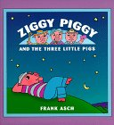 Ziggy Piggy and the Three Little Pigs  by Frank Asch