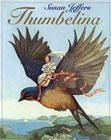 Thumbelina by Amy Ehrlich illustrated by Susan Jeffers