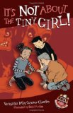 It's Not about the Tiny Girl! by Veronika Martenova Charles (Author), David Parkins (Illustrator)