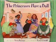 The Princesses Have a Ball by Teresa Bateman