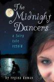 The Midnight Dancers by Regina Doman